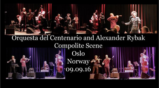 Alexander and Orquesta del Centenario at Cosmoplite in Oslo, Norway 09.09.16