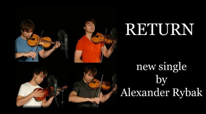 RETURN – new song and music video from Alexander Rybak