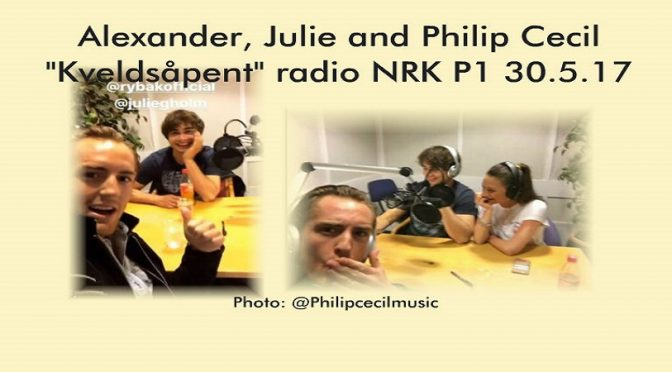 "Alexander, Julie and Philip Cecil i the radio show ""Kveldsåpent"" 30.5.2017"