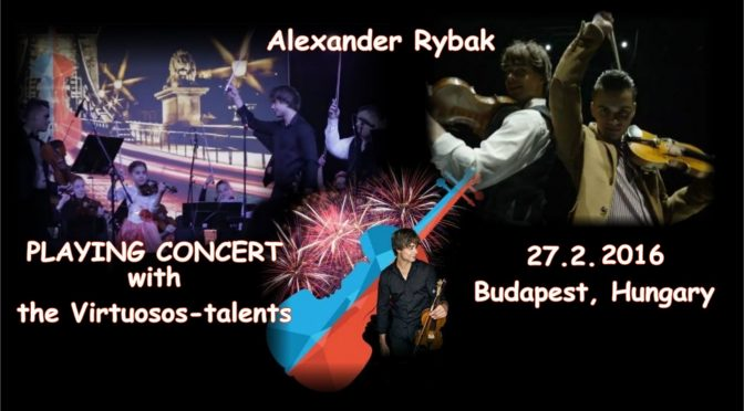 Alexander Rybak as guest performer at concert of the Virtuosos-talents in Hungary 27.02.2016