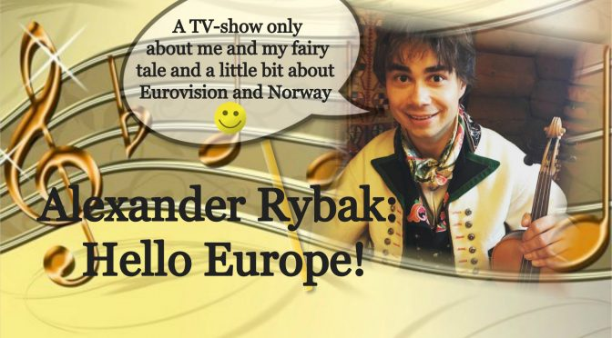 Event: Hello Europe! – Norwegian documentary about Alexander Rybak