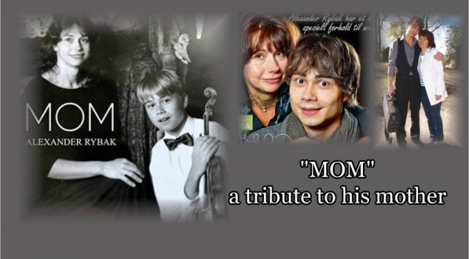 MOM – new song by Alexander Rybak, a tribute to his Mother