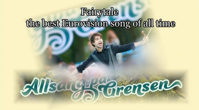 Alexander Rybak's Fairytale voted as the best Eurovision song of all time.