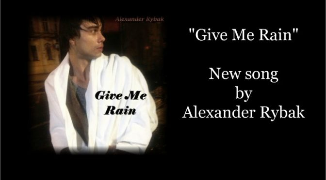 New song from Alexander Rybak – Give Me Rain – 04.06.2020