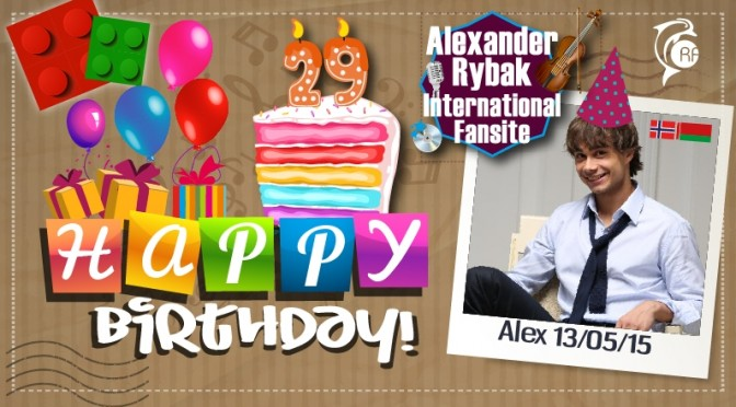 HAPPY 29th BIRTHDAY ALEXANDER!