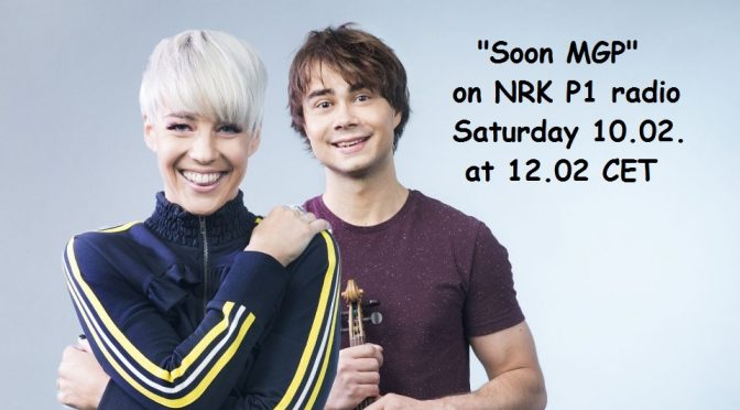 "Event: ""Soon MGP"" on radio NRK P1 – Alexander Rybak and Nicoline 10.02.2018 at 12.03 CET."