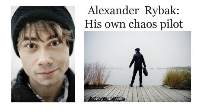 Alexander Rybak: His own chaos pilot
