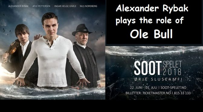 "Event: The play ""Soot-Spelet 2018"" – Alexander Rybak plays the role of Ole Bull"